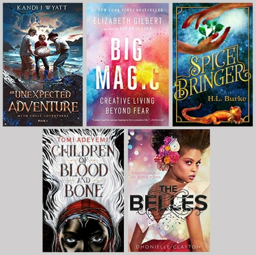 Books I've read recently: An Unexpected Adventure by Kandi J Wyatt; Big Magic by Elizabeth Gilbert, Spicebringer by H.L. Burke, Children of Blood and Bone by Tomi Adeyemi, The Belles by Dhonielle Clayton.